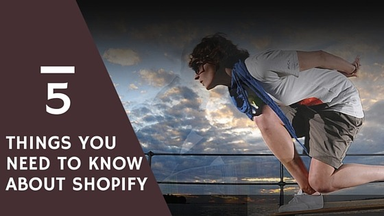 5 Things you need to know about Shopify