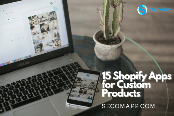 15 shopify apps for custom product